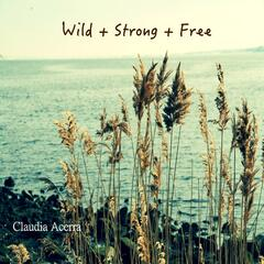 Wild + Strong + Free