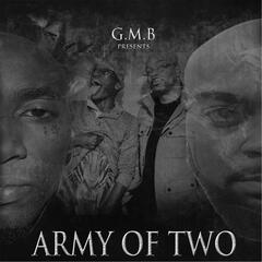 Army of Two (G.M.B Presents)