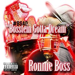 Bosstein Gotta Dream #Bgad
