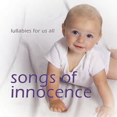 Songs of Innocence:  Lullabies for Us All