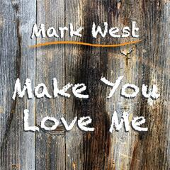 Make You Love Me