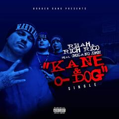 Kane & O-Dog (feat. Chicano John)