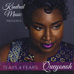 Tears 4 Fears (Kindred Music Presents)