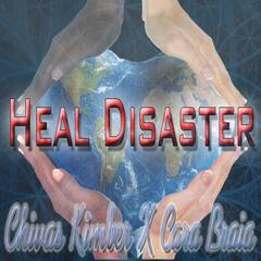 Heal Disaster (feat. Cara Braia)