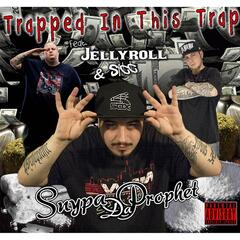 Trapped in This Trap (feat. Sicc & Jellyroll)
