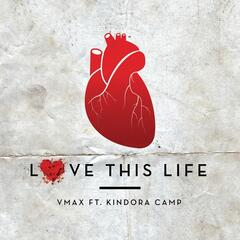 Love This Life (feat. Kindora Camp)