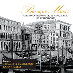 Baroque Music for Two Trumpets, Strings, And Harpsichord