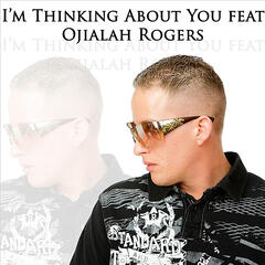 Im Thinking About You (feat. Ojialah Rogers)