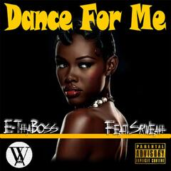 Dance for Me (feat. Sirweah)