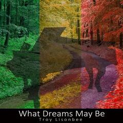 What Dreams May Be
