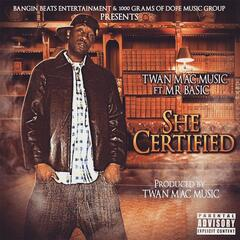She Certified  (feat. Mr Basic)