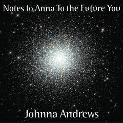 Notes to Anna to the Future You