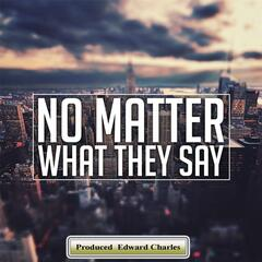 No Matter What They Say