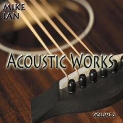 Acoustic Works, Vol. Two