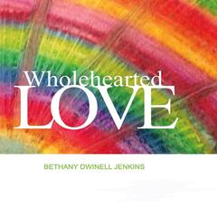Wholehearted Love