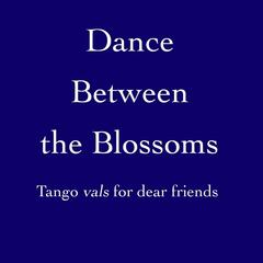 Dance Between the Blossoms