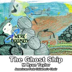 The Ghost Ship (feat. American Fork Children's Choir)
