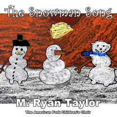 The Snowman Song (feat. The American Fork Children's Choir)