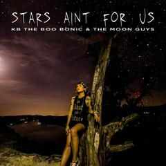 Stars Aint for Us (feat. The Moon Guys)