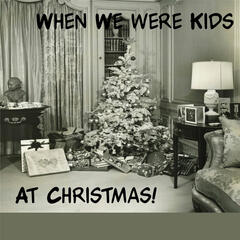 When We Were Kids At Christmas
