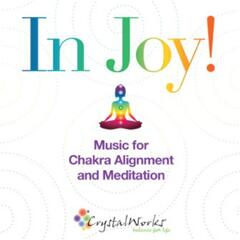 In Joy!  Music for Chakra Alignment and Meditation (feat. Web Burrell & Anne Grant)