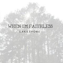 When I'm Faithless