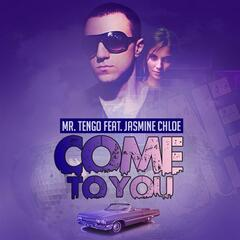 Come to You (feat. Jasmine Chloe)
