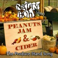 Peanuts, Jam & Cider: The Produce Stand Song (feat. Chris Emerson & Ty Bennett)