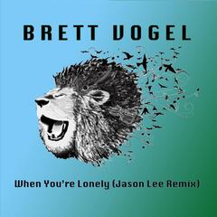 When You're Lonely (Jason Lee Remix)
