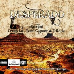 Desperado (feat. Tone Capone & T-Rock)