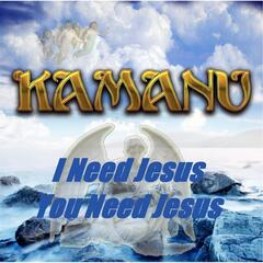 I Need Jesus You Need Jesus