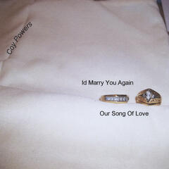 I'd Marry You Again / Our Song of Love