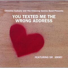 You Texted Me the Wrong Address (Featuring Dr. Jimmy)