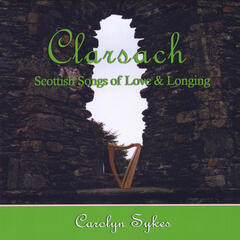 Clarsach: Scottish Songs of Love & Longing