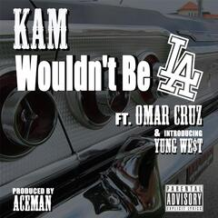 Wouldn't Be L.A. (feat. Young We$t & Omar Cruz)