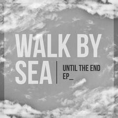 Until the End - EP