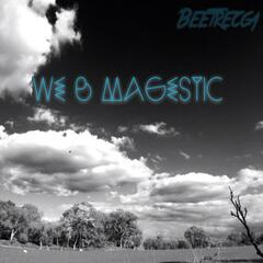 We Be Magestic