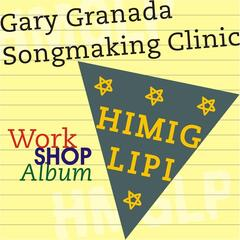 Gary Granada Songmaking Clinic