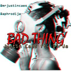 Bad Thing (feat. Di'ja)