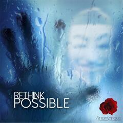 Rethink, Possible