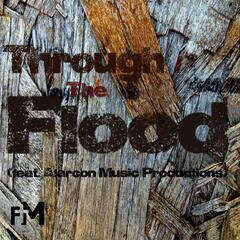 Through the Flood (feat. Alarcon Music Productions)