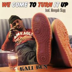 We Come to Turn It Up (feat. Meeyah Skyy)