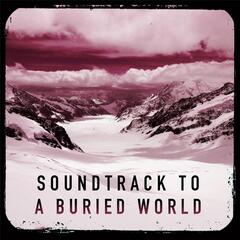 Soundtrack to a Buried World
