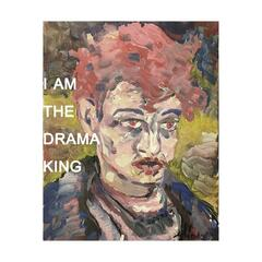 I Am the Drama King
