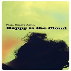 Happy Is the Cloud