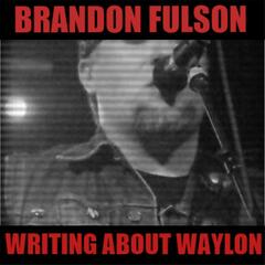 Writing About Waylon