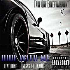 Ride With  Me (feat. L.Taylor)
