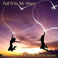Tell It to My Heart (Rhythm Mix) [feat. Taylor Dayne]
