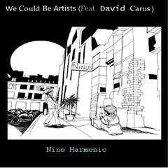 We Could Be Artists (feat. David Carus)