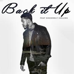 Back It Up  (feat. Sincerely Collins)